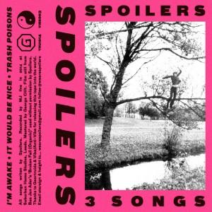 Spoilers - 3 Songs