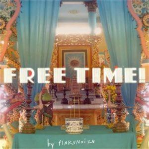 Pinkunoizu - Free Time!