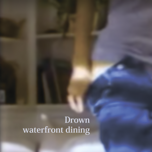 Waterfront Dining - Drown