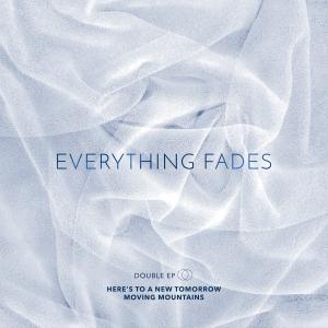 Everything Fades - Tomorrow/Mountains