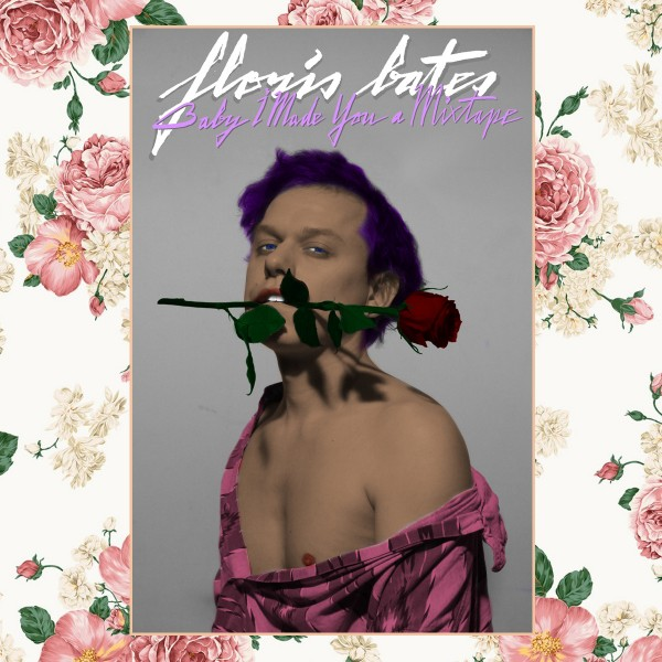 Floris Bates - Baby, I Made You A Mixtape