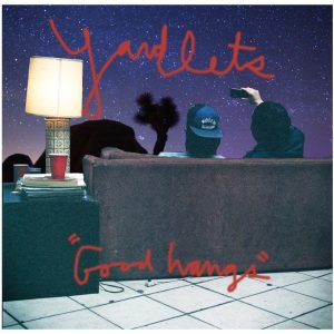 Yardlets - Good Hangs