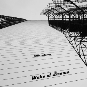Wake of Jissom - Fifth Column