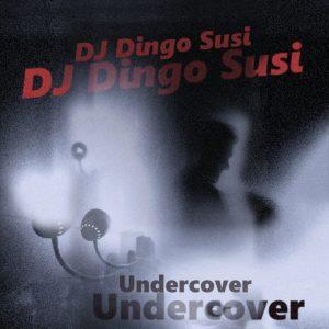 DJ DIngo Susi - Undercover